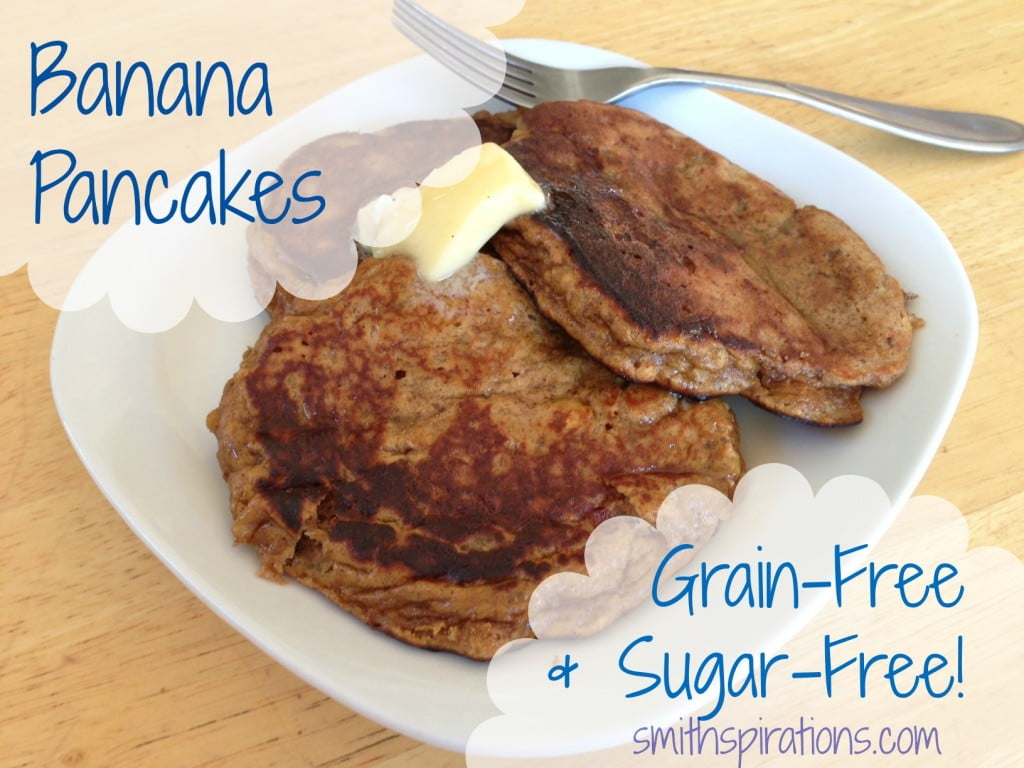 Grain-Free, Sugar-Free banana pancakes for a busy morning; packed with protein, too!