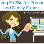 Using Fit2Be for Prenatal & Family Fitness