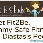 Meet Fit2Be, Tummy-Safe Fitness, and Diastasis Recti {Part 1}