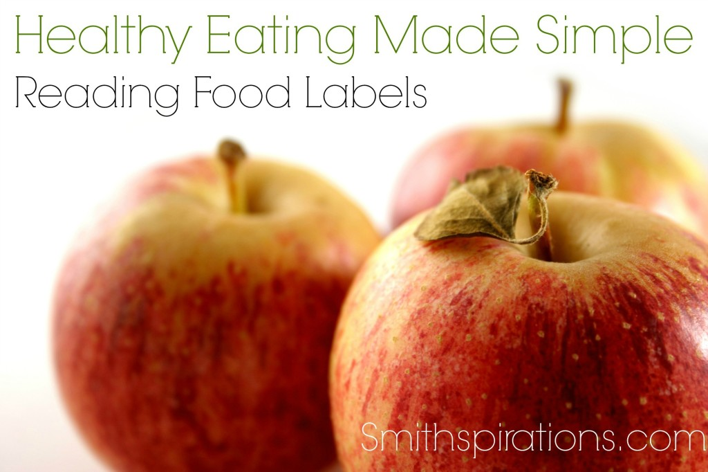Reading Food Labels, part of the Healthy Eating Made Simple series at Smithspirations.com