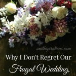 Why I Don't Regret Our Frugal Wedding, Eleven Years Later