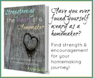 Strengthening the Heart of a Homemaker