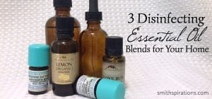 3 Disinfecting Essential Oil Blends for Your Home