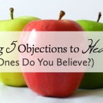 Overcoming 5 Common Objections to Healthy Habits (Which Ones Do You Believe?)