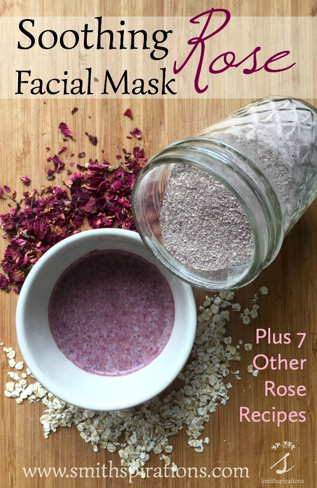 Soothing Rose Facial Mask. Rose petals, oats, and rhassoul clay combine to make this wonderfully soothing and beautifully scented facial mask. Seven other rose petal recipes are included for more ideas on using this herb.