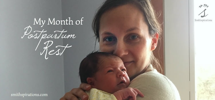 """My Month of Postpartum Rest. Even when """"rest"""" doesn't happen the way we might prefer, making recovery a priority is so important after birth!"""