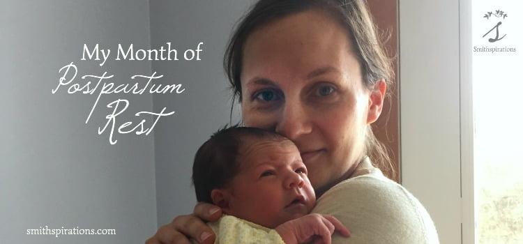 My Month of Postpartum Rest
