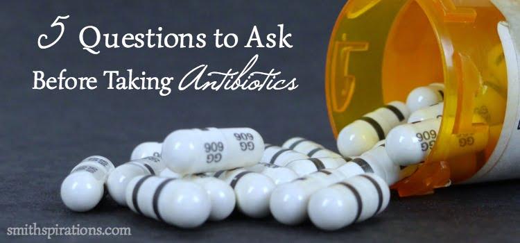 5 Questions before taking antibiotics