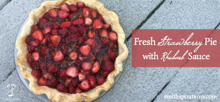 Fresh Strawberry Pie with Rhubarb Sauce