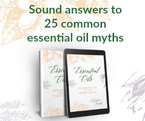 Essential Oils: Separating Truth from Myth