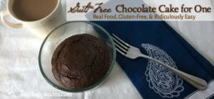 Guilt-Free Chocolate Cake for One (Real Food, Gluten-Free, and Ridiculously Easy)