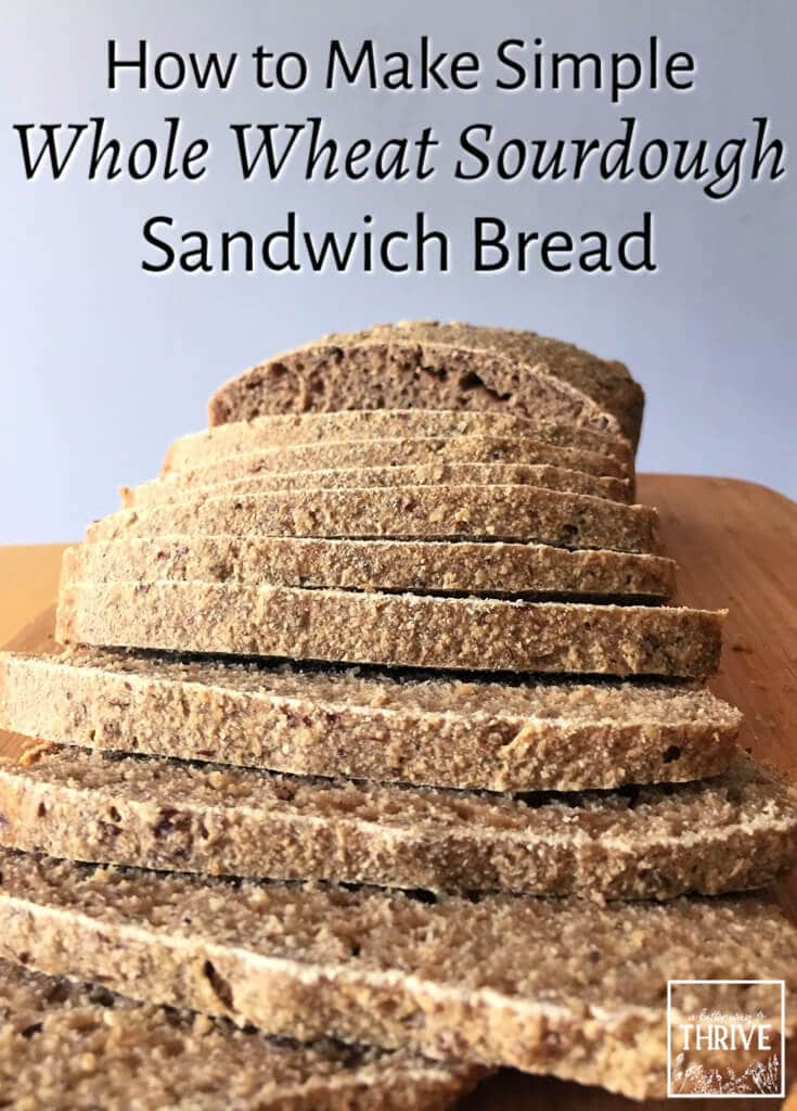 This simple whole wheat sourdough sandwich bread is the kind of loaf you always want to keep around. It's got great flavor and irresistible texture! Jump on the sourdough bandwagon and get baking. #sourdough #homemadebread #wholewheat #healthybread via @abttrway2thrive