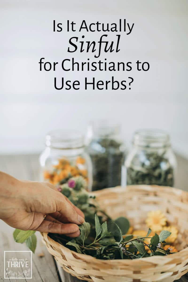 Herbalism seems to be rooted in pagan practices and cultures. Can someone be a Christian herbalist or use herbal remedies without sinning? An herbalist weighs in on what the Bible really says about herbs. via @abttrway2thrive