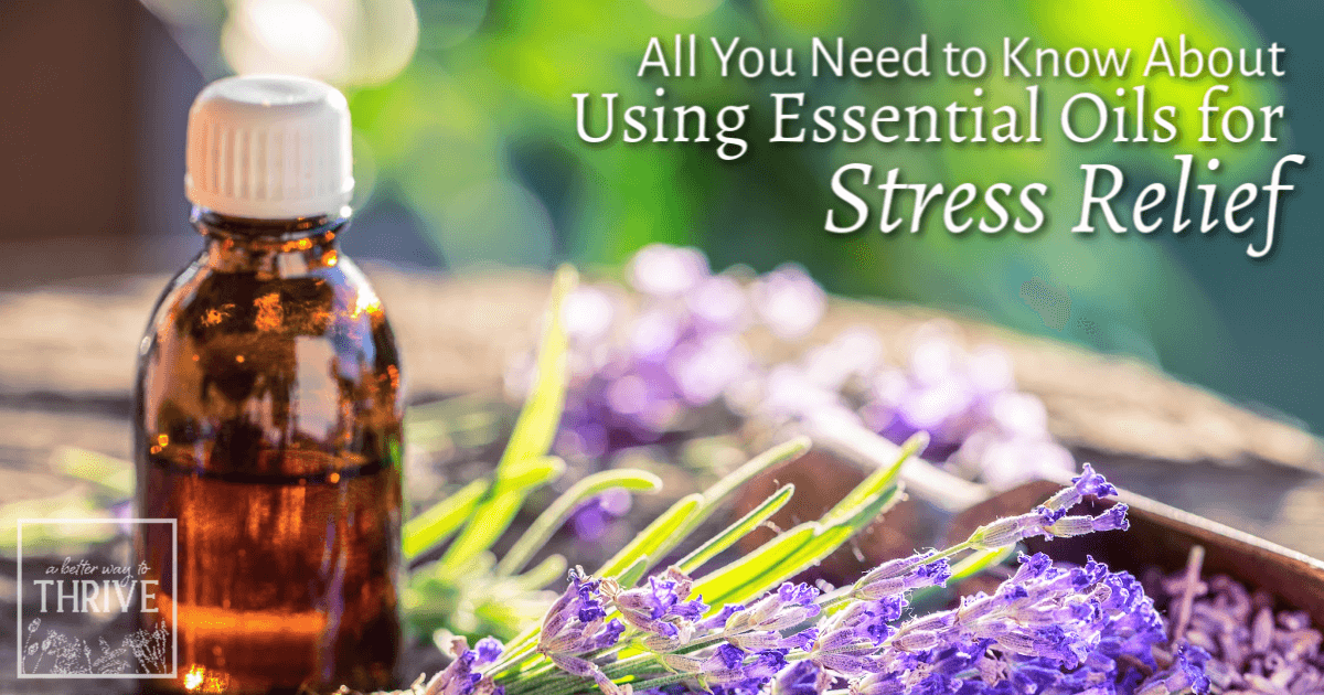 All You Need to Know About Using Essential Oils for Stress Relief