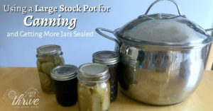Using a Large Stock Pot for Canning {and Getting More Jars Sealed!}