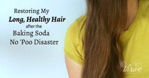 Restoring My Long, Healthy Hair after the Baking Soda No 'Poo Disaster